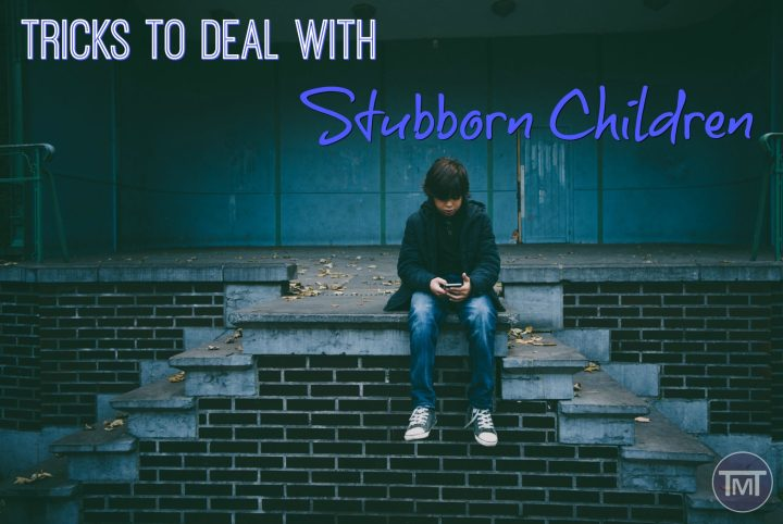 tricks to deal with stubborn children feature