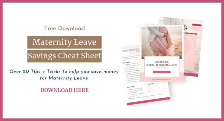 Maternity Leave Savings Cheat Sheet