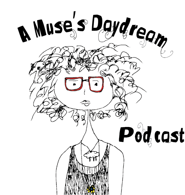 A Muse's Daydream Podcast