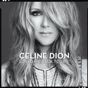 Céline Dion, Loved Me Back to Life © Columbia