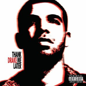 Drake, Thank Me Later © Cash Money