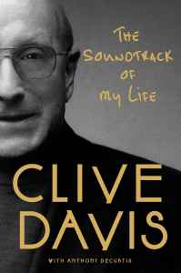 Clive Davis & Anthony DeCurtis, The Soundtrack of My Life © Simon & Schuster
