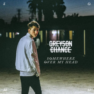 Greyson Chance, Somewhere Over My Head © Greyson Chance Music