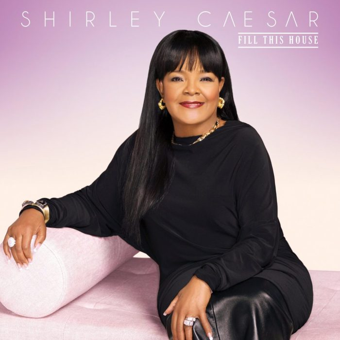 ShirleyCaesar, Fill This House © Entertainment One