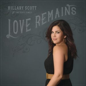 Hilary Scott and the Family, Love Remains ©Capitol Nashville