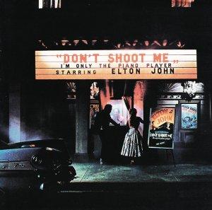 Elton John, Don't Shoot Me I'm Only the Piano Player © Mercury