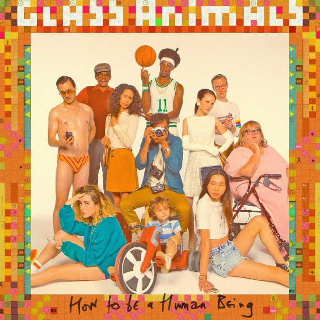 Glass Animals, How To Be A Human Being © Harvest