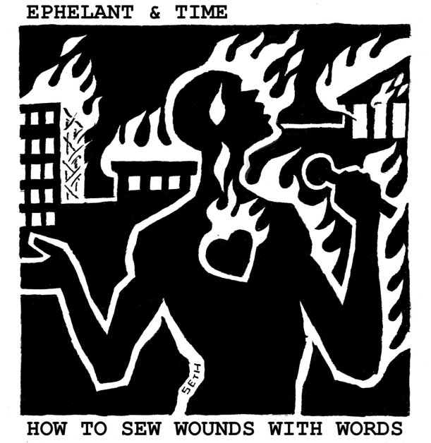 Ephelant & Time, How To Sew Wounds With Words, Photo Credit: Seth Tobocman