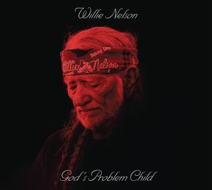Willie Nelson, God's Problem Child © Sony