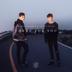 Martin Garrix & Troye Sivan, There For You © Epic Amsterdam