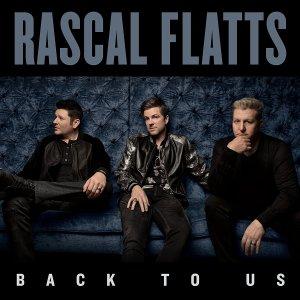 Rascal Flatts, Back to Us © Big Machine
