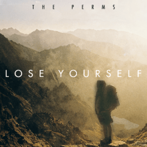 The Perms, Lose Yourself © The Perms