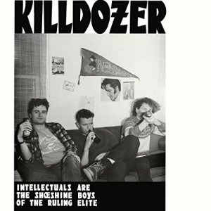 Killdozer, Intellectuals are the Shoe Shine Boys of the Ruling Elite © Touch and Go