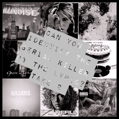 Can You Identify the Serial Killer By the Lyric? Take 2