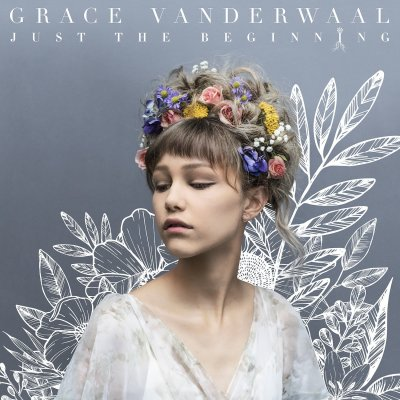 Grace VanderWaal, Just the Beginning © Columbia