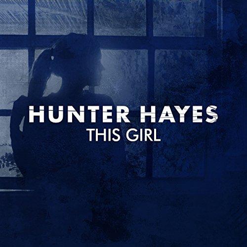 Hunter Hayes, This Girl © Atlantic