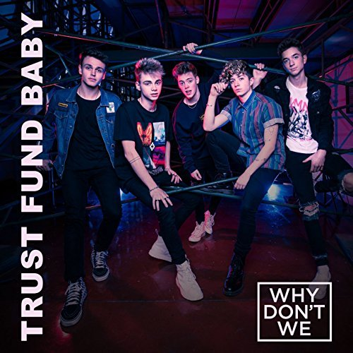 Why Don't We, 'Trust Fund Baby' | Track Review