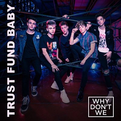 Why Don't We, Trust Fund Baby © Atlantic