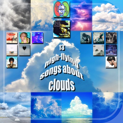 """13 High-Flying Songs About Clouds"" [Photo Credits: 12Tone Music, 88rising, Anti, Atlantic, BRM, Five Seven Music, Fueled by Ramen, G*59, independently popular, KDS Entertainment, Owl City, Peace Bisquit, Pexels, Pixabay, Roadrunner, Stereotypes Music, Universal Gmbh, VOLBEAT, Warner Bros.]"