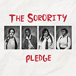 'Pledge' by The Sorority