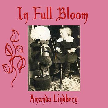 In Full Bloom by Amanda Lindberg
