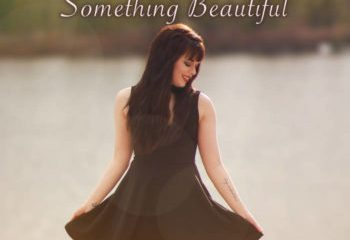 'Something Beautiful' by Emily Taylor Kelso
