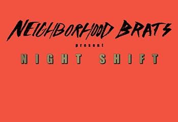 Night Shift by Neighborhood Brats