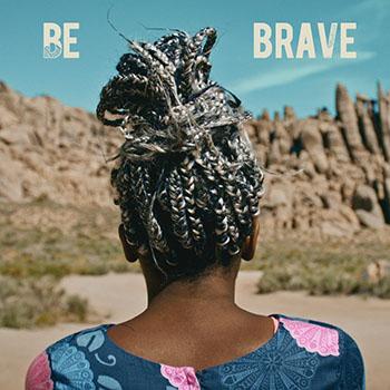 Be Brave by Bells Atlas