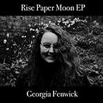 Rise Paper Moon EP by Georgia Fenwick