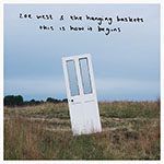 This Is How It Begins by Zoe West & The Hanging Baskets