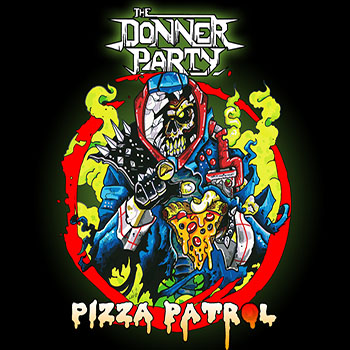 Pizza Patrol by The Donner Party