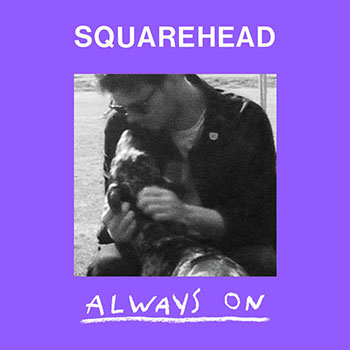 Always On by Squarehead