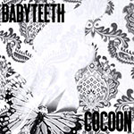 Cocoon by BABYTEETH