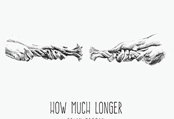 How Much Longer by Brian Grogan