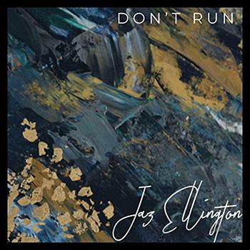 Don't Run by Jaz Ellington