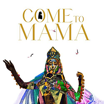 Come to Mama by Calista Kazuko