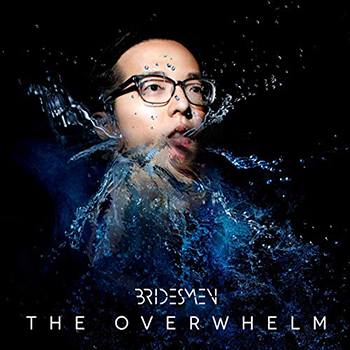 The Overwhelm by Bridesmen