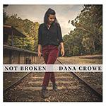Not Broken by Dana Crowe