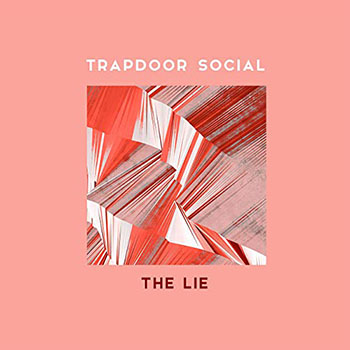 The Lie by Trapdoor Social