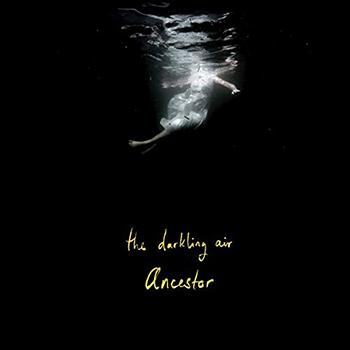 Ancestor by The Darkling Air
