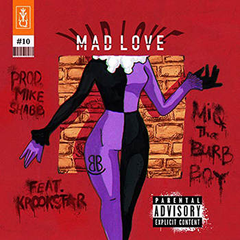 Mad Love (feat. Krookstar) by MiQ The Burb Boy