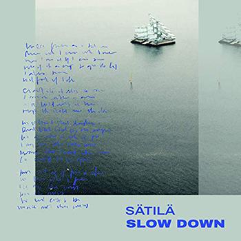 Slow Down by Sätilä