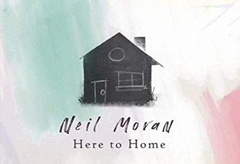 Here To Home by Neil Moran