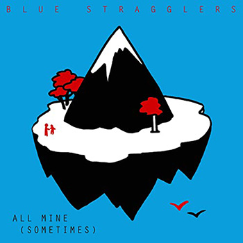All Mine (Sometimes) by Blue Stragglers