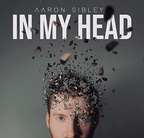 In My Head by Aaron Sibley
