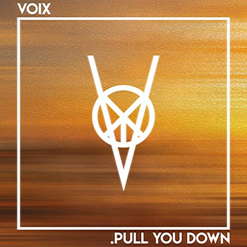 Pull You Down by Voix