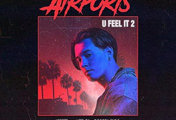 U Feel It 2 by Airports