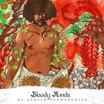 Apollo Flowerchild - Bloody Hands