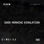 Good Morning Simulation by Grace C Elliot