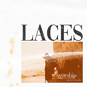 worship (BIIANCO Remix) by Laces